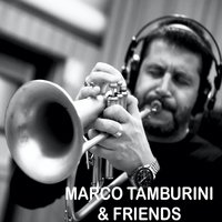 Marco Tamburini & Friends — Slide Hampton, Marco Tamburini, Stefano Bollani, Piero Odorici, Gap Band