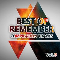 Best of Remember Vol. 9 (Compilation Tracks) — сборник