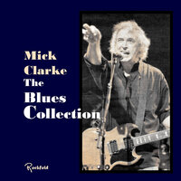 The Blues Collection — Mick Clarke
