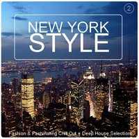 New York Style Vol. 2 - Fashion & Fashinating Chill out + Deep House Selection — сборник