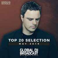 Global DJ Broadcast - Top 20 May 2019 — Markus Schulz