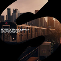 When Somebody — Russell Small, DNO P
