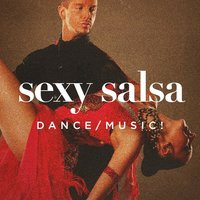 Sexy Salsa Dance Music! — Salsa, The Latin Party Allstars, Cuban Salsa All Stars, The Latin Party Allstars, Cuban Salsa All Stars, Salsa