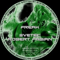 Freak — Svetec And Robert Fabian, Svetec & Robert Fabian