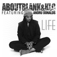 Life — Aboutblank&KLC, Aboutblank & KLC feat. Andru Donalds
