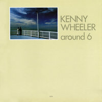 Around 6 — Kenny Wheeler