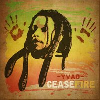 Cease Fire — Yvad