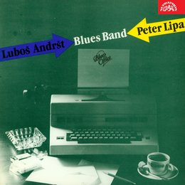 Blues Office — Peter Lipa, Blues Band Luboše Andršta, Peter Lipa, Blues Band Luboše Andršta