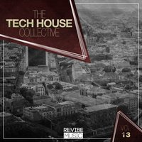The Tech House Collective, Vol. 13 — сборник