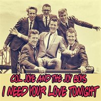 I Need Your Love Tonight — Col Joye and The Joy Boys