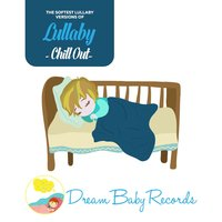 Lullaby Chill Out — Dream Baby Records