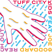 Reach Out — Tuff City Kids, Joe Goddard