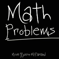 Math Problems — Nicole Russin-McFarland