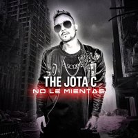 No Le Mientas — The Jota C