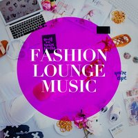 Fashion Lounge Music — сборник