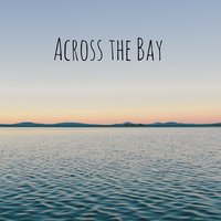 Across the Bay — Meditation Music Zone