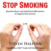 Stop Smoking (with Subliminal Affirmations) — Steven Halpern