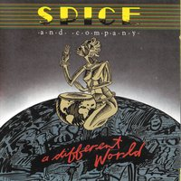 A Different World — Spice & Company