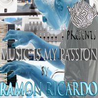 Music Is My Passion — Ramon Ricardo