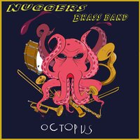 Octopus — Nuggers Brass Band