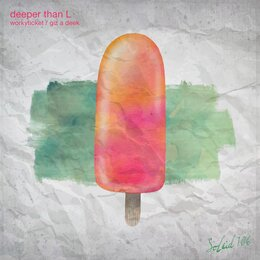 Workyticket / Giz a Deek — Deeper Than L