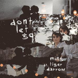 MING, Tiger Darrow, MING feat. Tiger Darrow - Don't Let Go