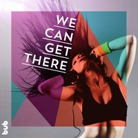 We Can Get There — Artstrong, Dean Landon, Jingle Buena, Anika Paris, Kaine, Sebastian Schmidt