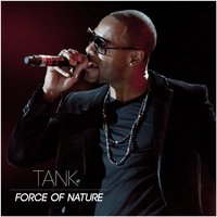 Force of Nature — Tank