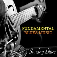 Sunday Blues Fundamental Blues Music — сборник