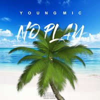 No Play — Young Mic
