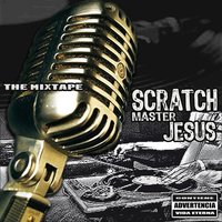 Scratch Master Jesus - The Mixtape — сборник