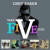 Take Five Original Albums — Chet Baker