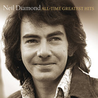 All-Time Greatest Hits — Neil Diamond