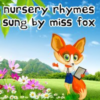 Nursery Rhymes Sung By Miss Fox — Baby Lullaby, Baby Sleep Through the Night, Lullaby Land, Monarch Baby Lullaby Institute