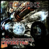 Industrial Revisited EP — Mokushi