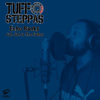 Jah Jah Is the Father — Tuff Steppas, Echo Ranks