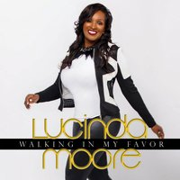 Walking in My Favor — Lucinda Moore