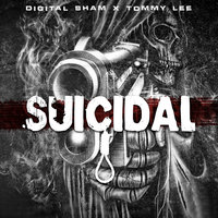 Suicidal — Tommy Lee Sparta, Digital Sham