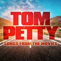 Tom Petty Songs from the Movies — Soundtrack Wonder Band