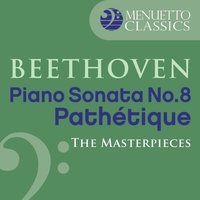 "The Masterpieces - Beethoven: Piano Sonata No. 8 ""Pathétique"" — Alfred Brendel, Людвиг ван Бетховен"