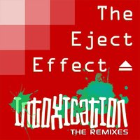 Intoxication - The Remixes — The Eject Effect