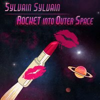 Rocket into Outer Space — Sylvain Sylvain