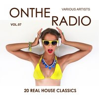 On the Radio, Vol. 7 (20 Real House Classics) — сборник
