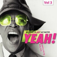 Milestones of New Jazz Masters: Yeah!, Vol. 3 — Larry Young, The Jazz Crusaders