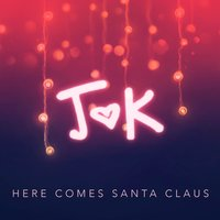 Here Comes Santa Claus — JheartK