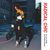 Radical Chic — Lary Kidd, Kable Beatz