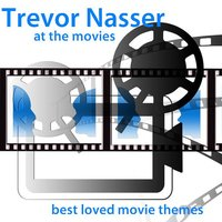 At the Movies, Best Loved Movie Themes — Trevor Nasser