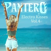 Pantero: Electro Kisses, Vol. 4: Tequila Kissed by Chocolate — сборник