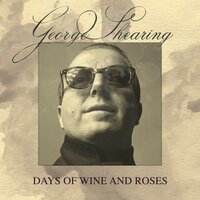 Days of Wine and Roses — George Shearing