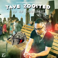By My Lonesome — Taye Zooited